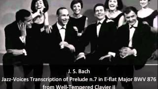 J S Bach Swingle Singers Jazz Voices Transcription of Prelude n 7 in E flat major BWV 876