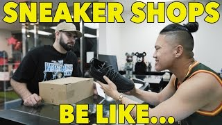 SNEAKER SHOPS BE LIKE... (Ft. Timothy Delaghetto)