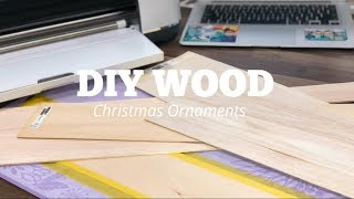 DIY WOOD CHRISTMAS ORNAMENTS | CRICUT MAKER