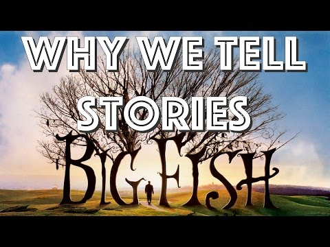Big Fish | The Stories That We Tell