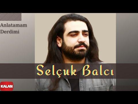 Selçuk Balcı - Anlatamam Derdimi [ Mila 2013 © Kalan Müzik ]