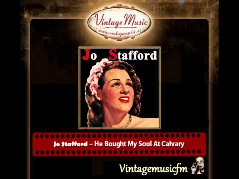 Jo Stafford – He Bought My Soul At Calvary