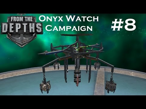 From The Depths | Part 8 | Satellite 'Iron Hook' | Onyx Watch Campaign | Gameplay