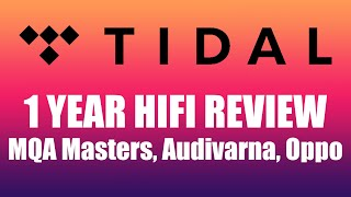 Tidal Hifi review: ONE YEAR with MQA Masters, Audivarna, mConnect, Oppo 205