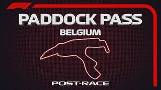 F1 Paddock Pass: Post-Race At The 2019 Belgian Grand Prix