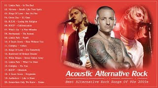 Acoustic Alternative Rock | Best Alternative Rock Songs Of 90s 2000s