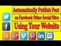 How to Publish Wordpress Website Post Article Automatically in Facebook Twitter Google Plus Tumblr L