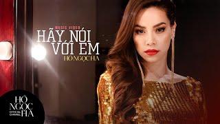 MV Hãy Nói Với Em - Hồ Ngọc Hà