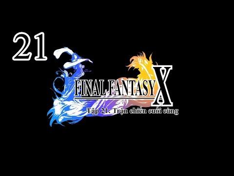 [Vietsub] - Final fantasy X HD - Tập 21: Trận chiến cuối cùng