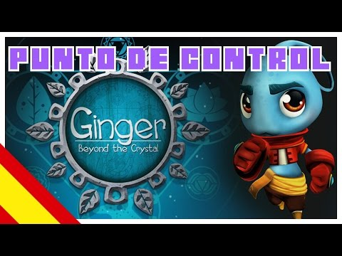 [Punto de Control] - Ginger: Beyond the Crystal