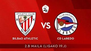 🔴 LIVE | Bilbao Athletic vs CD Laredo | 2.B 2020-21 I J 19. jardunaldia