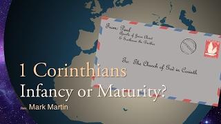 2/12/2017; 1 Corinthians: Infancy or Maturity?; Rev. Mark Martin; 9:15svc