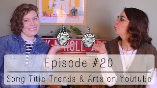 Episode #20 | Song Trends & Arts Channels