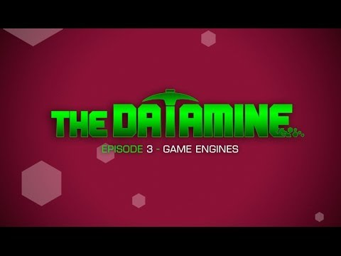 The Datamine - Episode 3: Game Engines