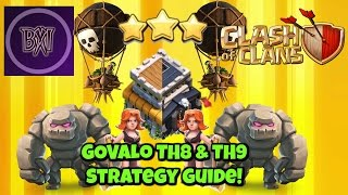 Clash of Clans (COC): The Best Town Hall 8 & 9 (TH8 & TH9) GOVALO War Attack Strategies!!!