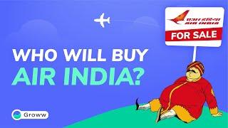 Air India Sale : Who will Buy Air India | Air India Sale News | Latest Share Market News| Groww