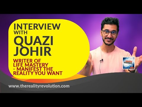 Interview with Quazi Johir, Writer of Life Mastery Manifest the Reality you want