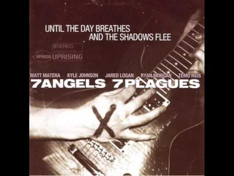 7 Angels 7 Plagues - Until the Day Breathes and the Shadows Flee