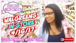 Walgreens In-Store 4/16/17 | Beginners Couponing With Toni - Come On Friends
