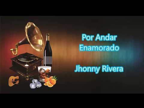 LETRA - Por Andar Enamorado - Jhonny Rivera