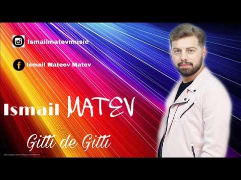 ISMAIL MATEV  - Gitti De Gitti 2019 ☆ █▬█ █ ▀█▀ ☆