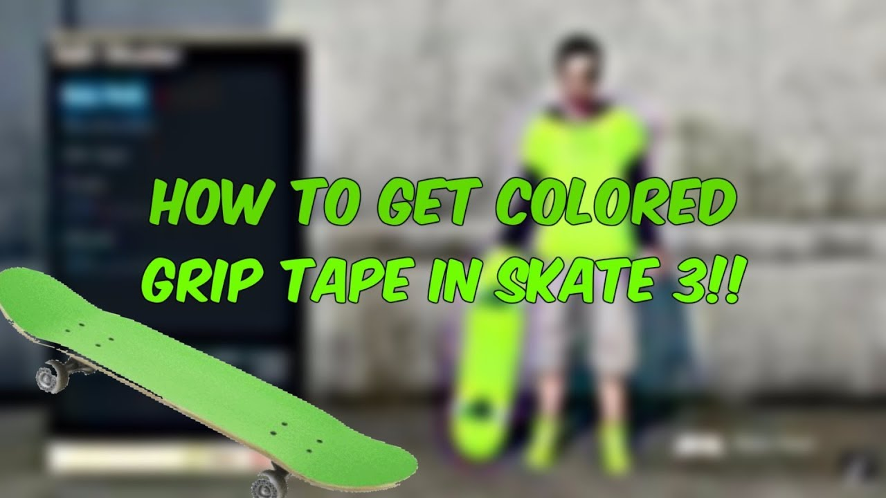 How to Get Colored Grip Tape in Skate 3