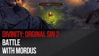 Mordus Boss Fight (Kill or Not) Divinity Original Sin 2