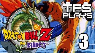 TFS Plays: DBZ Kinect - 3 -
