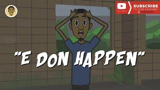 Download Mcktoons Comedy - E don happen (MCKTOONS)