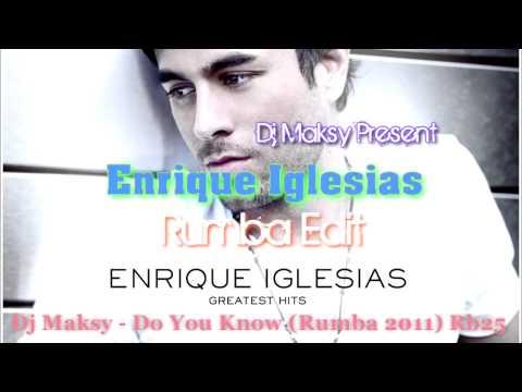 Enrique Iglesias   Do You Know Rumba Remix DJ Maksy