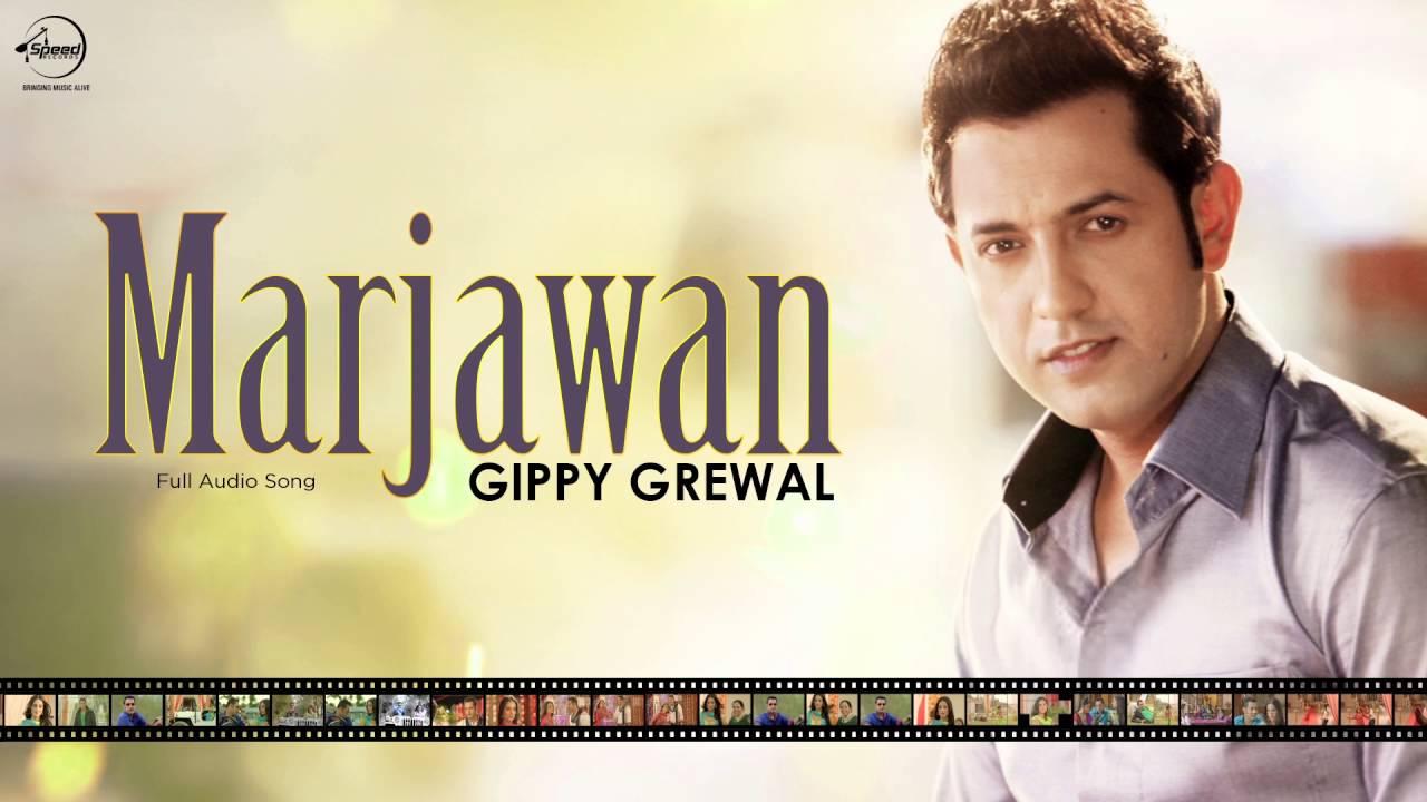 marjawan full audio song gippy grewal punjabi song collection speed records youtube