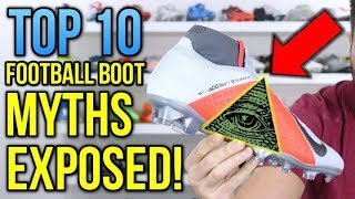 TOP 10 FOOTBALL BOOT MYTHS EXPOSED!