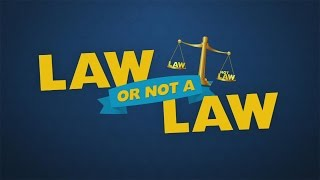 Law or Not a Law