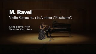 M. Ravel: Sonata for Violin and Piano no. 1 in A minor, op. posthmous | Alena Baeva · Yoon-Jee Kim