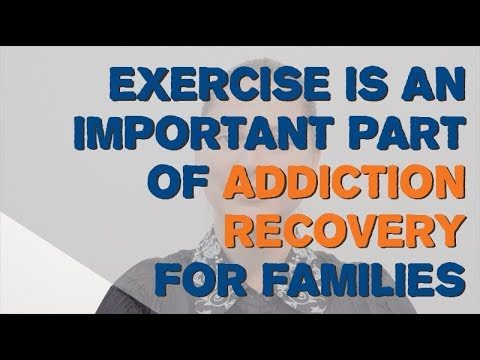 Exercise is an Important Part of Addiction Recovery for Families