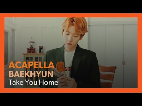 ACAPELLA EXO BAEKHYUN - Take You Home with BG vocals / 백현 - 바래다줄게
