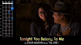"""Tonight You Belong To Me"" (Steve Martin from The Jerk) Ukulele Play-Along!"