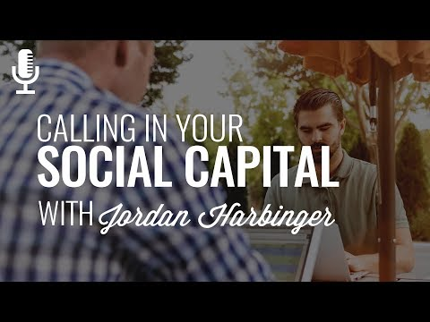Episode 156: Calling in Your Social Capital with Jordan Harbinger