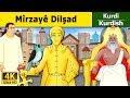 Mîrzayê Dilşad | Happy Prince in Kurdi | Çîrokên akurdî | Kurdish Fairy Tales