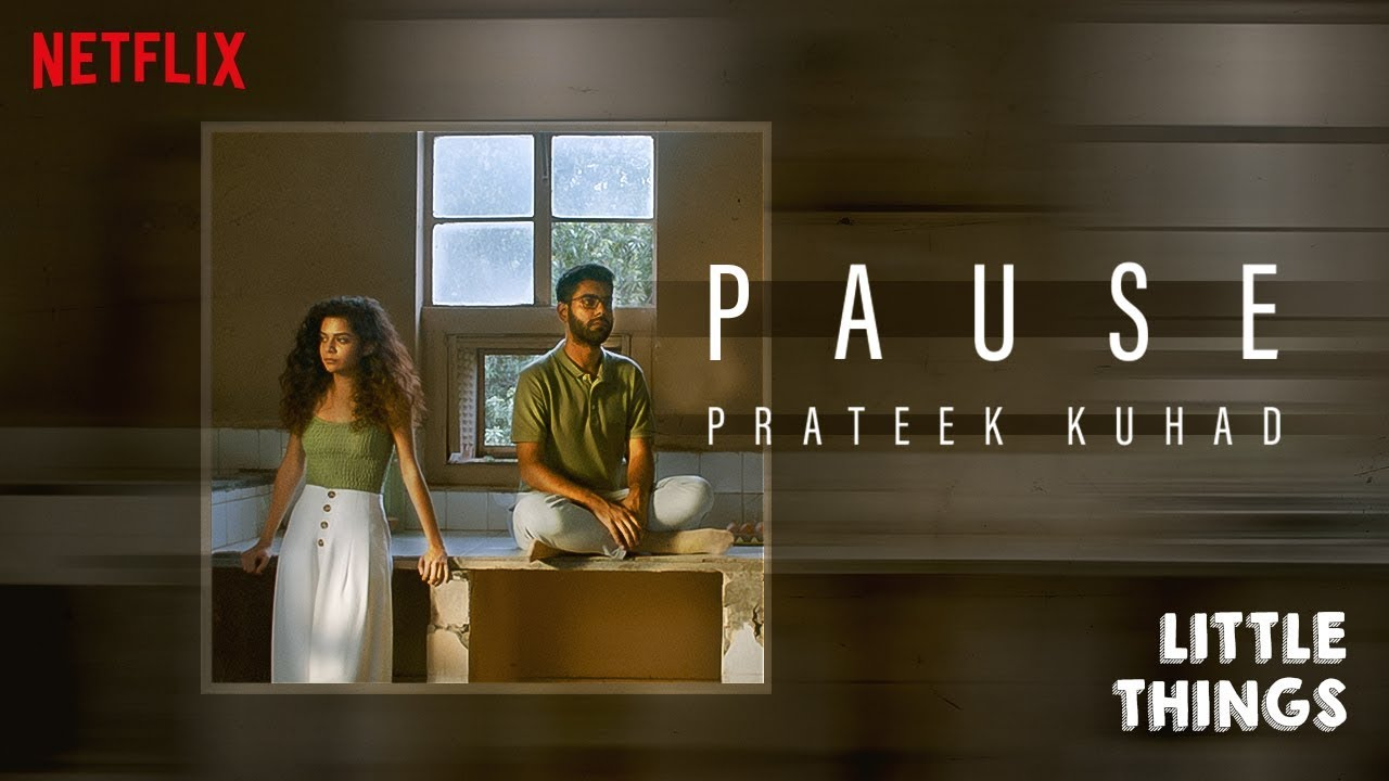 Download Little Things | Pause by Prateek Kuhad | Netflix