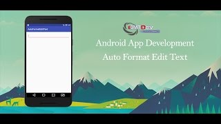 Android Studio Tutorial  - Auto Format EditText
