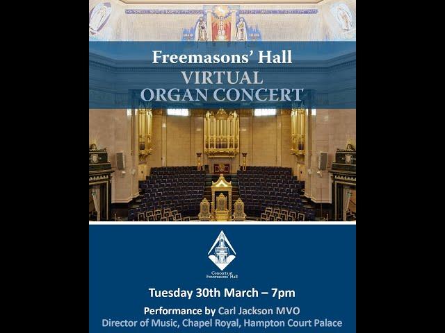 Organ Concerts at Freemasons' Hall - Carl Jackson, MVO