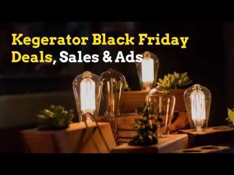 BLACK FRIDAY 2018 : Kegerator Black Friday Deals, Sales & Ads