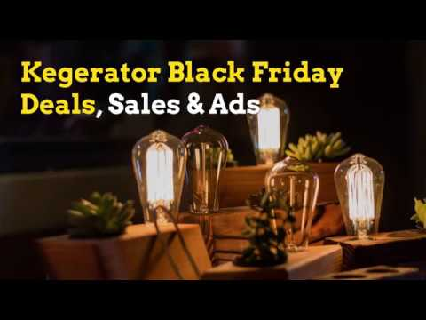 BLACK FRIDAY 2018 : Kegerator Black Friday Deals, Sales & Ads