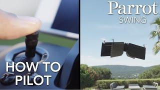 Parrot Minidrones - SWING - Tutorial #2 : Pilot