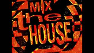 Mix The House