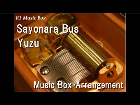 Sayonara Bus/Yuzu [Music Box]