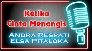 Download Lagu Ketika Cinta Menangis (Karaoke Minang) ~ Andra Respati feat Elsa Pitaloka mp3