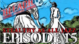 Bleach (S) Abridged Ep15 -