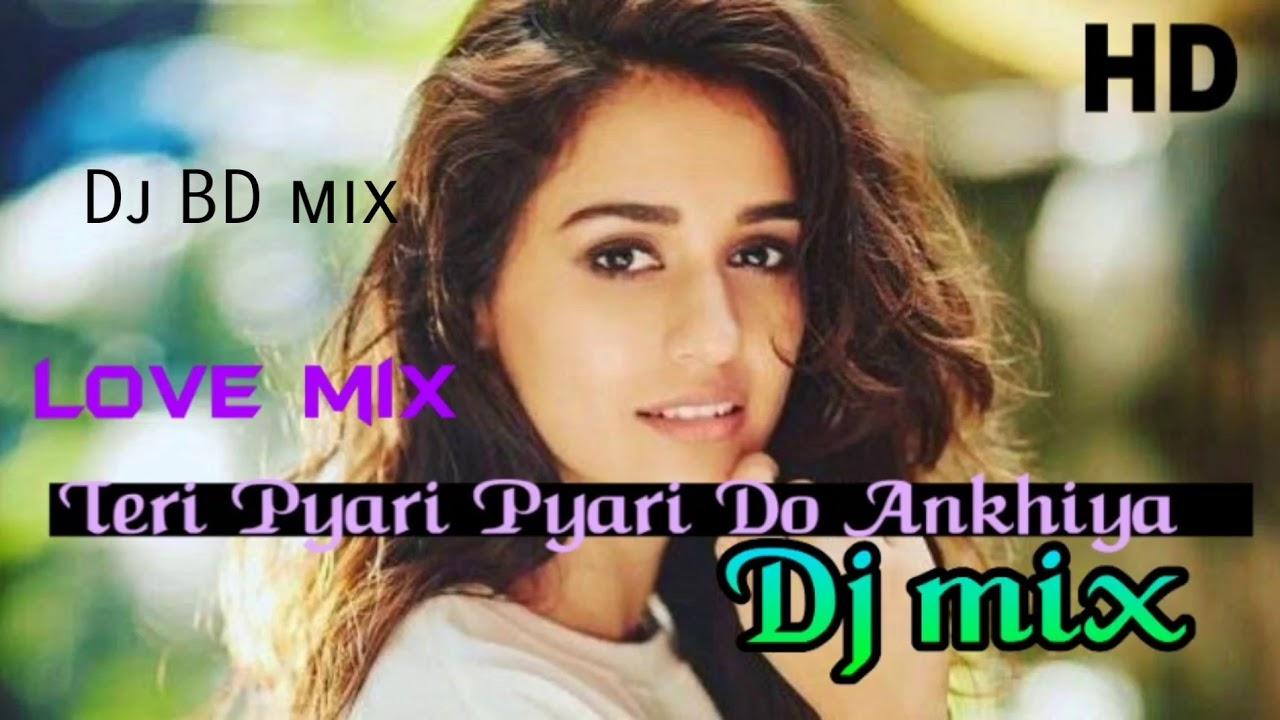 Teri Pyari Pyari Do Ankhiya Dj Mix Power Bass Mix Dj BD